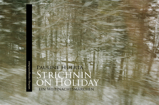 reingretchen cover: Pauline Huerta: Strichnin on holiday
