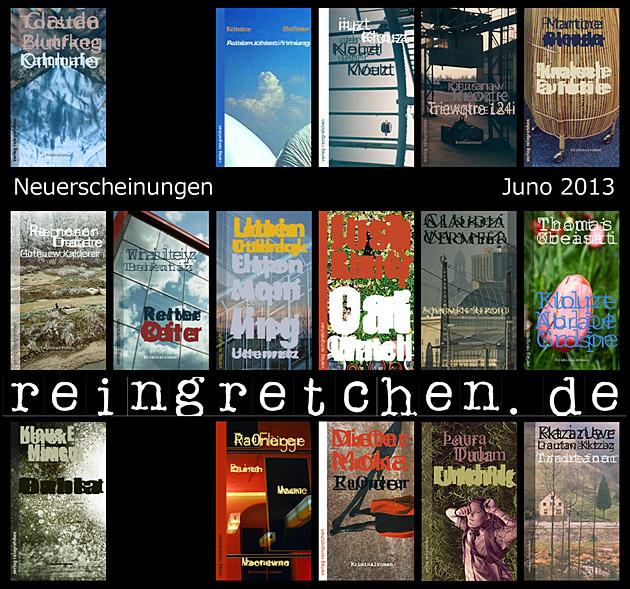 Reingretchen Neuerscheinungen Juni 2013