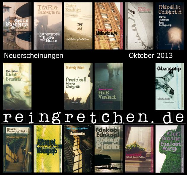 Reingretchen Neuerscheinungen Oktober 2013