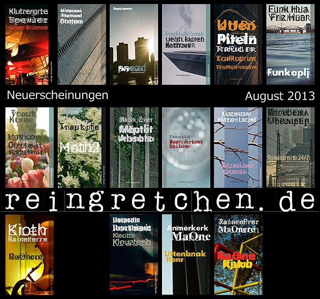 Reingretchen Neuerscheinungen August 2013