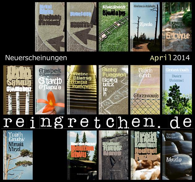 Reingretchen Neuerscheinungen April 2014